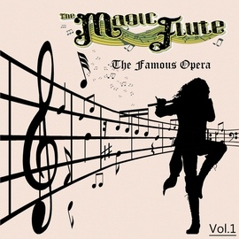 Wolfgang Amadeus Mozart альбом The Famous Operas - The Magic Flute, Vol. 1