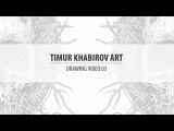 Timur khabirov art. Drawing video 03.