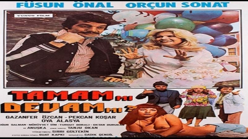Tamam Mı Devam Mı ? -Sirri Gültekin-(1975) Füsun Önal, Orçun Sonat, Gazanfer Özcan