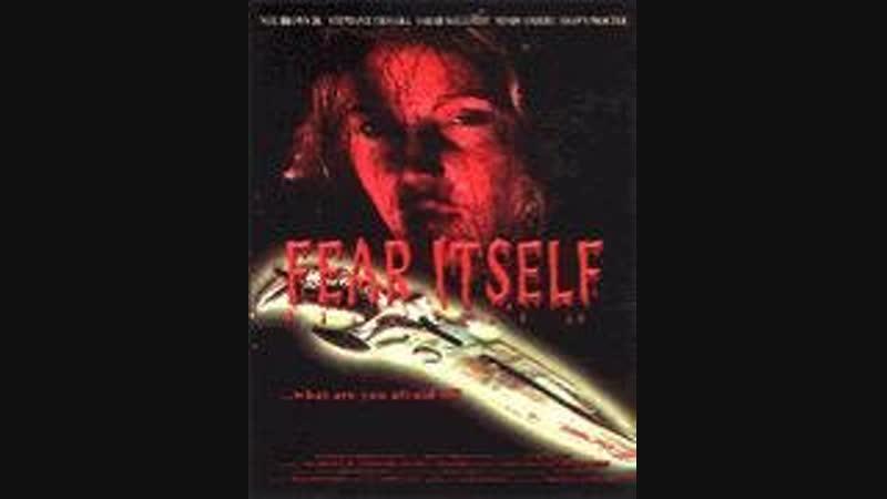 Fear Itself (2007)
