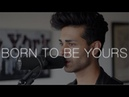 KYGO Imagine Dragons Born to be Yours cover Robin Padam