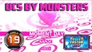 Moment Day S19 | UCS by MONSTERS ✔