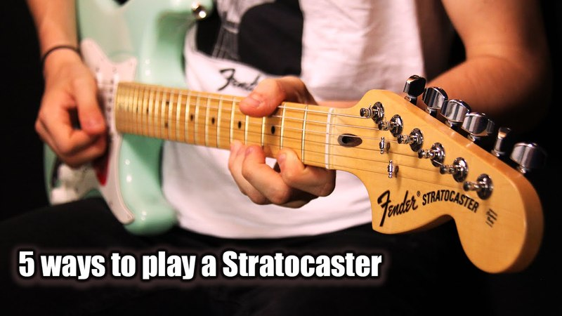 5 Ways to play a Stratocaster