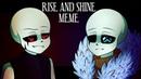RISE AND SHINE MEME UNDERTALE AU