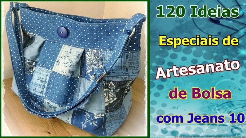 120 Ideias Especiais de Artesanato de Bolsa com Jeans 10 Criando Maravilhas