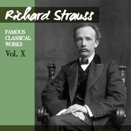 Richard Strauss альбом Richard Strauss: Famous Classical Works, Vol. X