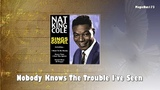 Nat King Cole - Nobody Knows The Trouble I've Seen
