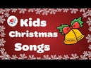 Kids Christmas Songs Playlist   Children Love to Sing