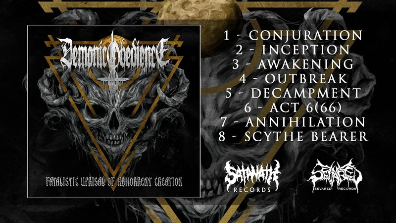 Demonic Obedience - Fatalistic Uprisal Of Abhorrent Creation (2018) [Full Album]