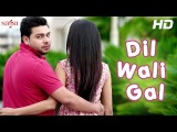 New Punjabi Song 2014 - Dil Wali Gal   Sharan Deol   Punjabi Songs 2014 Latest Full HD