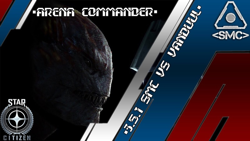 Star Citizen {Arena Commander} - 3.5.1᚜SMC᚛ vs Vanduul [18]