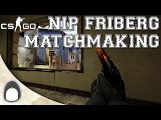 CS:GO - NiP friberg Matchmaking