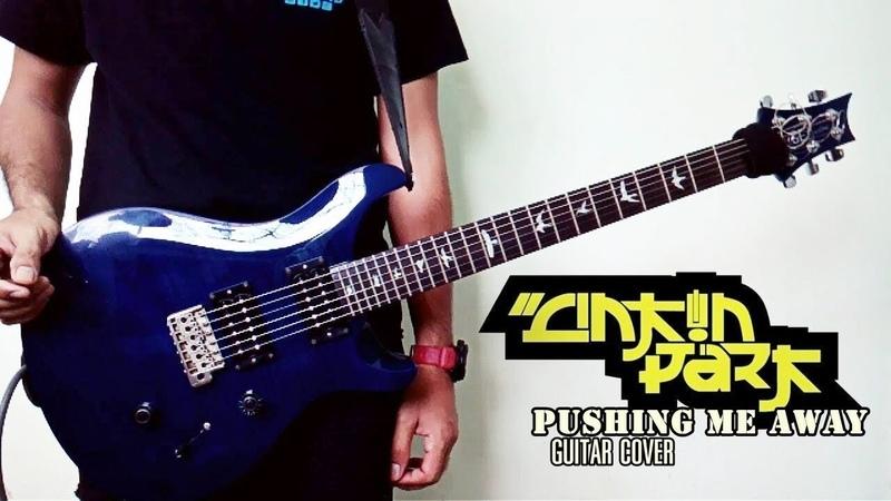 Pushing Me Away - Linkin Park「Guitar Cover」