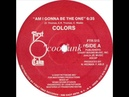 Colors - Am I Gonna Be The One (12 Boogie-Funk 1983)