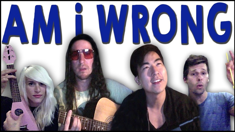 Am I Wrong Walk off the Earth Feat KRNFX