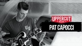 Uppercut Deluxe Welcomes Pat Capocci