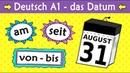 Deutsch A1 Das Datum am/ab/seit/von/bis etc. - German lesson for beginners date prepositions