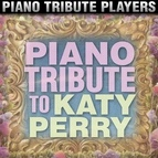 Piano Tribute Players альбом Piano Tribute to Katy Perry