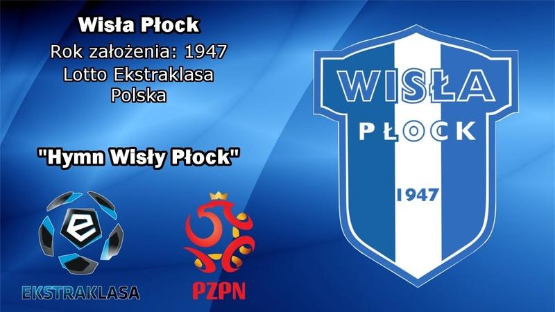 Hymn Wisły Płock Wisła Płock Anthem