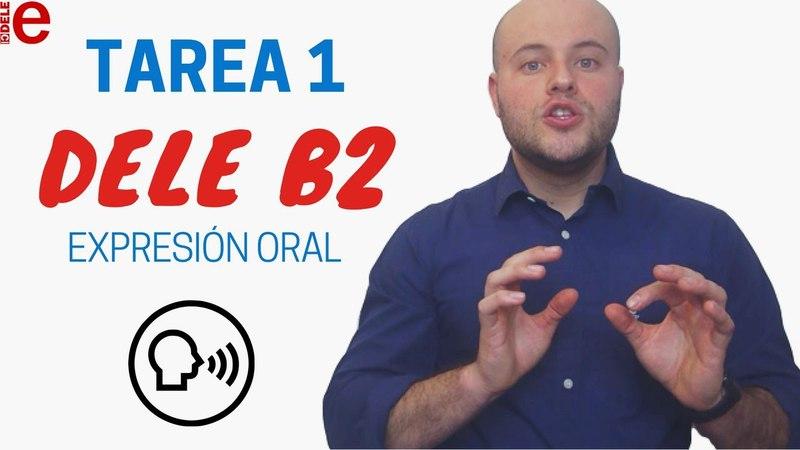 Consejos Para Aprobar la Tarea 1 | DELE B2 | Expresión Oral