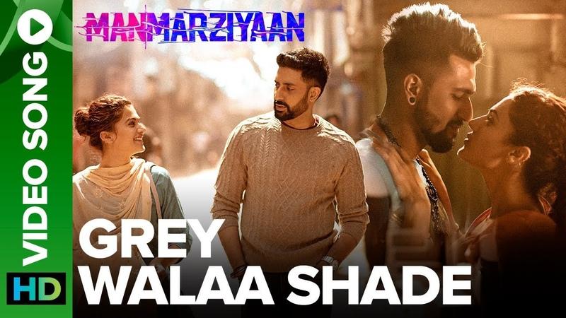 Grey Walaa Shade   Video Song   Manmarziyaan   Amit Trivedi, Shellee   Abhishek, Taapsee, Vicky