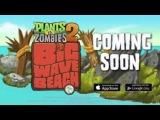 Plants vs. Zombies 2 Big Wave Beach Part 1 Coming soon