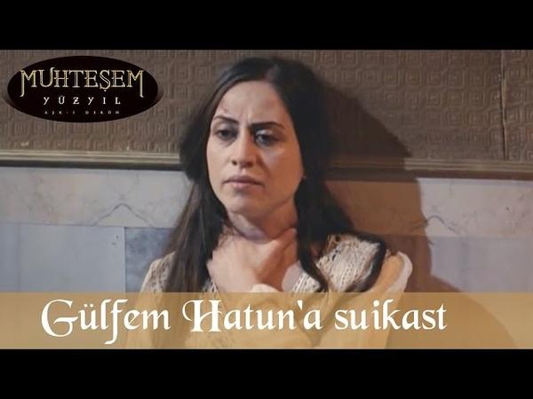 Gülfem Hatuna Suikast - Muhteşem Yüzyıl 63.Bölüm