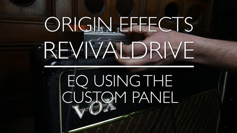 Origin Effects RevivalDRIVE - A Rough Guide - Part 5: CUSTOM panel