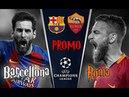 Barcellona VS ROMA Road To Kiev PROMO