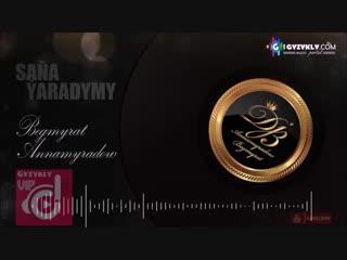 Begmyrat Annamyradow - Sana Yaradymy Dj Begga