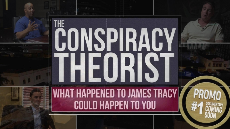 Promo - The Conspiracy Theorist - What Happened to James Tracy Could Happen to You