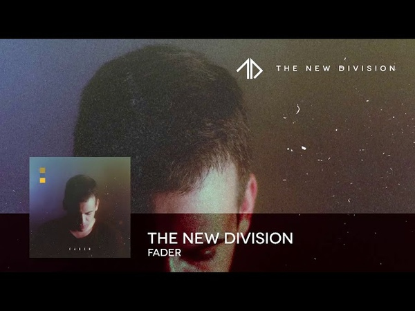 The New Division - FADER