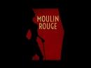 Моulin Rоugе, 2001 ( Myлeн Рyж на английском с субтитрами)