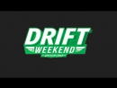 Drift Weekend 2K18