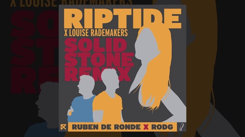 Ruben de Ronde X Rodg X Louise Rademakers - Riptide (Solid Stone Extended Remix)