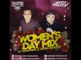 DJ TARANTINO & DJ ARTEM SHUSTOV - Women's day mix 2018