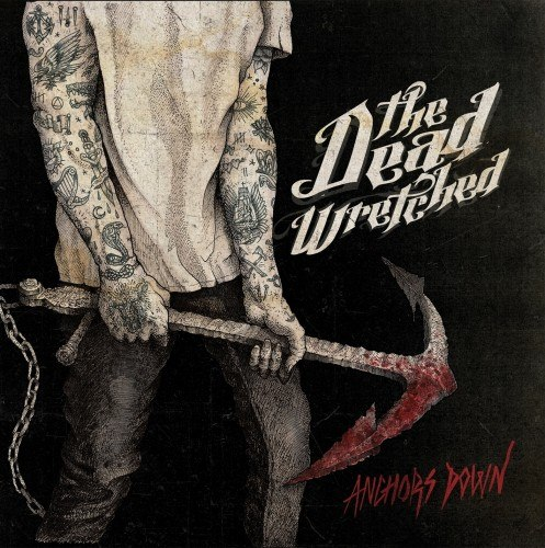 The Dead Wretched - Anchors Down (2012)