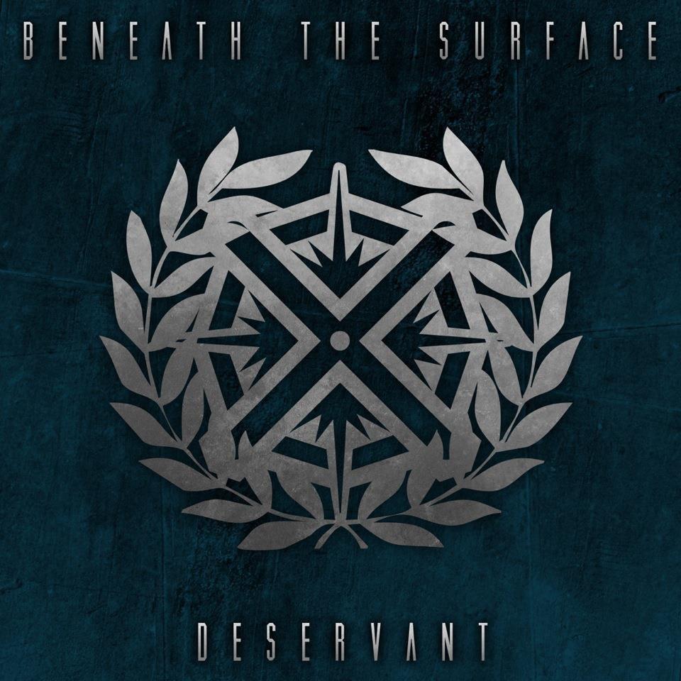 Beneath The Surface - Deservant [EP] (2012)