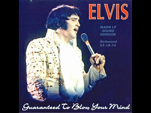 Elvis-Guaranteed To Blow Your Mind-March 18th,1974-Warm LP Sound Version