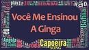 Oficina da Capoeira - Você Me Ensinou a Ginga