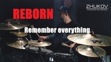 REBORN - Remember Everything - Drum Playthrough