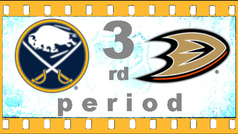 NHL 2018―2019. REGULAR SEASON. 21 ОКТЯБРЯ 2018. BUFFALO SABRES VS ANAHEIM DUCKS 3―RD PERIOD