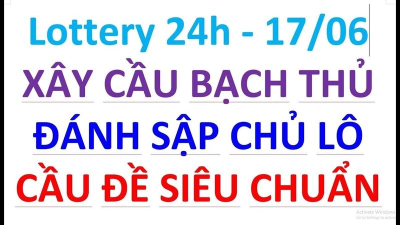 Soi Cầu Xổ Số 17/06, Lottery 24h ngày 17/06, soi cầu chốt số 17/06,cầu lô đề đẹp nhất hôm nay