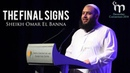 The Final Signs || Sheikh Omar El Banna || Signs of the End