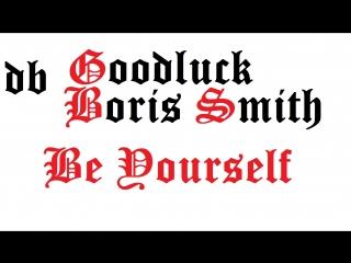 Goodluck Boris Smith - Be Yourself