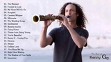 Kenny G Greatest Hits Full Album 2018 - The Best Songs Of Kenny G - Best Saxophone Love Songs HDHQ