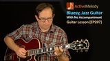 Bluesy, Jazz Guitar Lesson Inspired By Kenny Burrell - Solo Guitar Lesson (No Accompaniment) - EP207