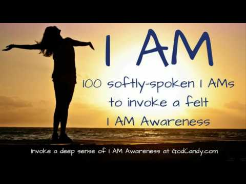 100 I AMs Invoke Expand and Deepen Your I AM Awareness female voice