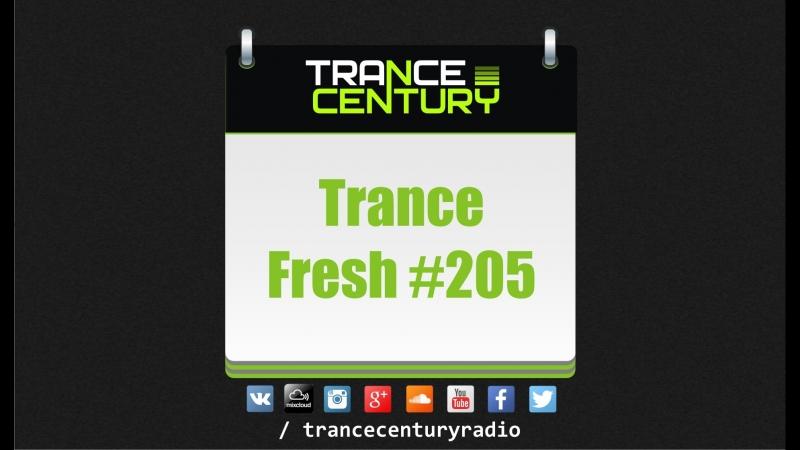 Trance Century Radio - TranceFresh 205