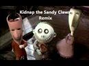 Kidnap the Sandy Claws (Klungo Remix)